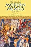 img - for The Birth of Modern Mexico, 1780-1824 (Latin American Silhouettes) book / textbook / text book