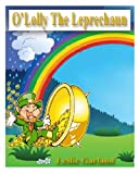 img - for O'Lolly The Leprechaun - A Funny Rhyming Children's Picture Book ( Bedtime Story and Young Readers) book / textbook / text book