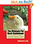 The Ultimate Pet Duck Guidebook: All...