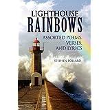 Lighthouse Rainbows ~ Stephen Pollard