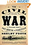 The Civil War: A Narrative: Volume 1:...