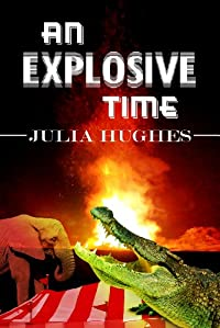 An Explosive Time by Julia Hughes ebook deal