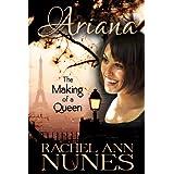 The Making of a Queen (Ariana Book 1) ~ Rachel Ann Nunes