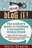 Blog It! The author's guide to building a successful online brand