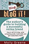 Blog It! The author's guide to buildi...
