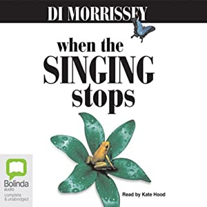 When the Singing Stops | [Di Morrissey]
