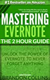 Mastering Evernote The 2 Hour Guide | Unlock the Power of Evernote to Never Forget Anything [3rd Edition]