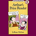 Arthur's Prize Reader   Lillian Hoban