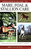 img - for Breeder's Guide to Mare, Foal & Stallion Care (Horse Health Care Library) by Christine M Schweizer (2006-09-25) book / textbook / text book