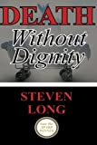 Death Without Dignity: America's Longest and Most Expensive Criminal Trial