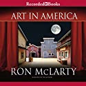 Art in America (       UNABRIDGED) by Ron McLarty Narrated by Ron McLarty
