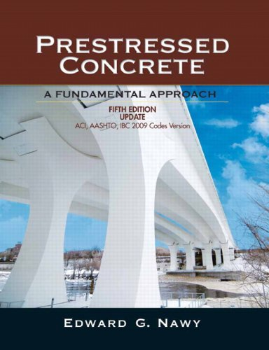 Prestressed Concrete Fifth Edition Upgrade: ACI, AASHTO,...