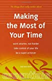 img - for Making the Most of Your Time: Work Smarter, Not Harder - Take Control of Your Life - Be a Super Achiever (Essentials Series) book / textbook / text book