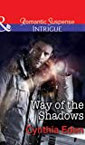 Way of the Shadows (Mills & Boon Intrigue) (Shadow Agents: Guts and Glory, Book 4)