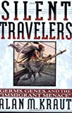 img - for Silent Travelers: Germs, Genes, and the Immigrant Menace book / textbook / text book