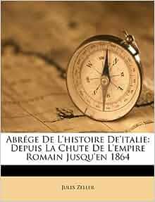 Abrége De L'histoire De'italie: Depuis La Chute De L'empire Romain ...
