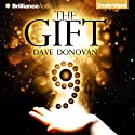 The Gift (       UNABRIDGED) by Dave Donovan Narrated by Jeff Cummings