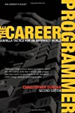 The Career Programmer: Guerilla Tactics for an Imperfect World (Expert's Voice) (1590596242) by Christopher Duncan