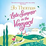 FREE FIRST CHAPTER: Late Summer in the Vineyard | Jo Thomas
