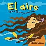 El aire: Afuera, adentro y en todos lados (Air: Outside, Inside, and All Around) | Darlene R. Stille