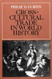 Cross-Cultural Trade in World History (Studies in Comparative World History)