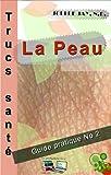 Trucs Sant� La Peau: Guide pratique No 2