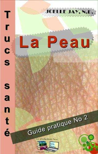Trucs Santé La Peau: Guide pratique No 2