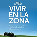 Vivir en la Zona [Live in the Zone] | Julio Bevione