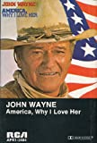 John Wayne:America Why I Love Her