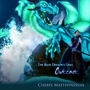 The Blue Dragon's Geas: Outcast, Volume 1 | [Cheryl Matthynssens]