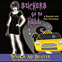 Suckers Go to Hell: Vampires of San Francisco, Book 4 (       UNABRIDGED) by Jessica McBrayer Narrated by Valerie Gilbert