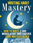Writing Habit Mastery - How to Write...