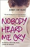 Nobody Heard Me Cry: An Irish boy sol...