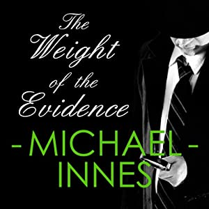 The Weight of Evidence: An Inspector Appleby Mystery | [Michael Innes]