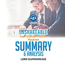 Summary & Analysis of Unshakeable: Your Financial Freedom Playbook Audiobook by  Lord Summarease Narrated by Morgan Gerhard