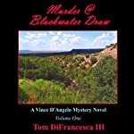 Murder at Blackwater Draw: Vince D'Angelo Murder Mystery Series | Tom DiFrancesca III