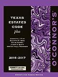 img - for O'Connor's Texas Estates Code Plus 2016-2017 book / textbook / text book