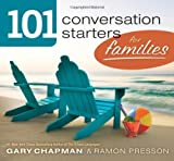 101 Conversation Starters for Families (0802408397) by Chapman, Gary D