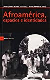 img - for Afroamerica, espacios e identidades book / textbook / text book