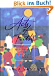 Acts of Faith: Meditations For People...