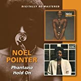 PHANTAZIA, HOLD ON Noel Pointer