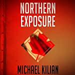 Northern Exposure | Michael Kilian