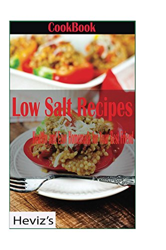 Healthy Eating Premium: Over 100 Nutritious Low Salt Recipes: low salt recipes, low salt diet, low salt foods, low salt cooking, low salt cookbook free, healthy eating, lose weight by Heviz's