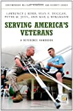 img - for Serving America's Veterans: A Reference Handbook (Contemporary Military, Strategic, and Security Issues) book / textbook / text book