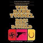 The Dark Tunnel | Ross MacDonald