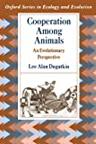 img - for Cooperation among Animals: An Evolutionary Perspective (Oxford Series in Ecology & Evolution) book / textbook / text book