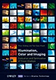img - for Illumination, Color and Imaging: Evaluation and Optimization of Visual Displays (Wiley Series in Display Technology) book / textbook / text book