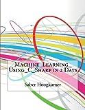 Machine_Learning_Using_C_Sharp in 2 Days