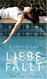 Cover of Liebe fällt by Esther Freud 3827007615