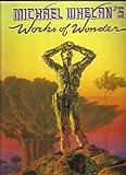 Michael Whelan's Works of Wonder